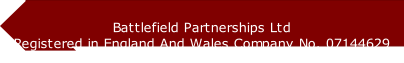 Battlefield Partnerships Ltd Registered in England And Wales Company No. 07144629